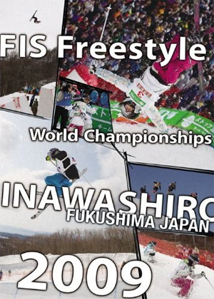 FIS Freestyle World Championships INAWASHIRO 2009(DVD)